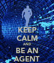 KEEP CALM AND BE AN AGENT - Personalised Poster large