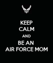 KEEP CALM AND BE AN  AIR FORCE MOM - Personalised Poster large
