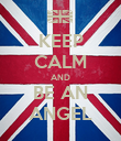 KEEP CALM AND BE AN ANGEL - Personalised Poster large
