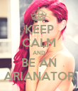 KEEP CALM AND BE AN ARIANATOR - Personalised Poster large