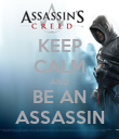 KEEP CALM AND BE AN ASSASSIN - Personalised Poster large