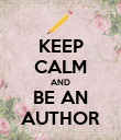 KEEP CALM AND BE AN AUTHOR - Personalised Poster large