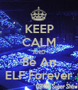 KEEP CALM AND Be An ELF Forever - Personalised Poster large
