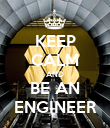 KEEP CALM AND BE AN ENGINEER - Personalised Poster large