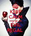 KEEP CALM AND BE AN EVIL REGAL  - Personalised Poster large