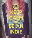 KEEP CALM AND BE AN INDIE - Personalised Poster large