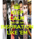 KEEP CALM AND BE AN INSPIRATION LIKE 'EM - Personalised Poster large
