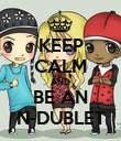 KEEP CALM AND BE AN N-DUBLET - Personalised Poster large