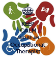 KEEP CALM AND BE AN Occupational  Therapist - Personalised Poster large