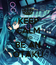 KEEP CALM AND BE AN OTAKU - Personalised Poster large