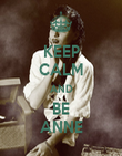 KEEP CALM AND BE ANNE - Personalised Poster large