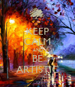 KEEP CALM AND BE ARTISTIC - Personalised Poster large