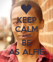 KEEP CALM AND BE AS ALFIE - Personalised Poster large