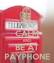 KEEP CALM AND BE AT PAYPHONE - Personalised Poster large