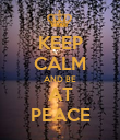 KEEP CALM AND BE AT PEACE - Personalised Poster large
