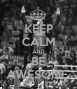 KEEP CALM AND BE AWESOME. - Personalised Poster large