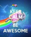 KEEP CALM AND BE AWESOME - Personalised Poster large