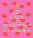 KEEP CALM AND BE AWESOME LIKE AMBER - Personalised Poster large