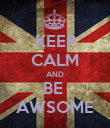 KEEP CALM AND BE  AWSOME - Personalised Poster large