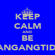 KEEP CALM AND BE BANGANGTIDY  - Personalised Poster large