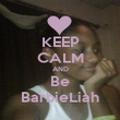 KEEP CALM AND Be BarbieLiah - Personalised Poster large