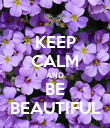 KEEP CALM AND BE BEAUTIFUL - Personalised Poster large