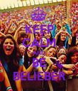 KEEP CALM AND BE BELIEBER - Personalised Poster large