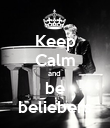 Keep Calm and  be beliebers - Personalised Poster large