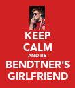 KEEP CALM AND BE BENDTNER'S GIRLFRIEND - Personalised Poster large
