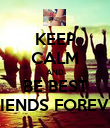 KEEP CALM AND BE BEST FRIENDS FOREVER - Personalised Poster large