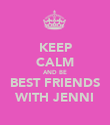 KEEP CALM AND BE BEST FRIENDS WITH JENNI - Personalised Poster large