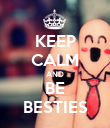 KEEP CALM AND BE BESTIES - Personalised Poster large