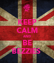KEEP CALM AND BE BEZZIES  - Personalised Poster large