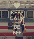 KEEP CALM AND BE BFF - Personalised Poster large