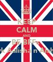 KEEP CALM AND BE BFFs  lyk Aalisha n Aisha - Personalised Poster large