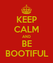 KEEP CALM AND BE BOOTIFUL - Personalised Poster large