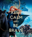KEEP CALM AND BE  BRAVE - Personalised Poster large