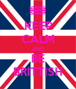 KEEP CALM AND BE BRITTISH - Personalised Poster large