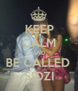 KEEP CALM AND BE CALLED  SIDZI - Personalised Poster large