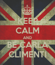 KEEP CALM AND BE CARLA CLIMENTI - Personalised Poster large