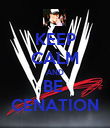KEEP CALM AND BE  CENATION - Personalised Poster large