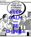 KEEP CALM AND BE CHINESE - Personalised Poster large