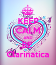 KEEP CALM AND BE  Clarinatica - Personalised Poster large