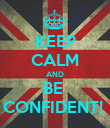 KEEP CALM AND BE  CONFIDENT!  - Personalised Poster large