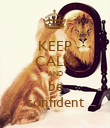 KEEP CALM AND be confident - Personalised Poster large
