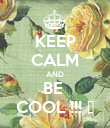 KEEP CALM AND BE  COOL !!! 😀 - Personalised Poster large