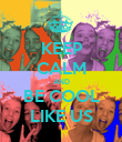 KEEP CALM AND BE COOL LIKE US - Personalised Poster large