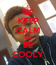 KEEP CALM AND BE COOLY - Personalised Poster large