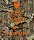 KEEP CALM AND BE  COUNTRY - Personalised Poster large