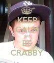KEEP CALM and BE CRABBY - Personalised Poster large
